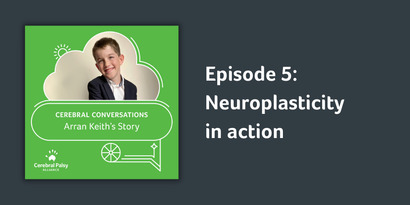 Episode 5 | Neuroplasticity in action | Arran Keith's Story