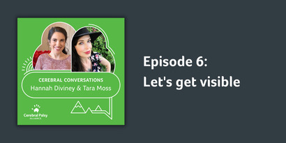 Episode 6 | Let's get visible | Hannah Diviney & Tara Moss on Inclusion