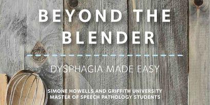 Beyond the blender - Dysphagia made easy